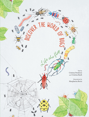 Discover the World of Bugs (Lift the Flap) by Cristina Peraboni/ Cristina Banfi