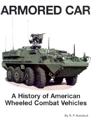 Armored Car: A History of American Wheeled Combat Vehicles Cover Image