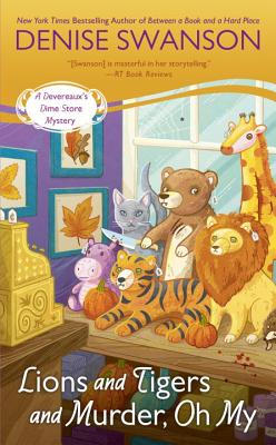 Lions and Tigers and Murder, Oh My (Devereaux's Dime Store Mystery #6) Cover Image