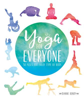Yoga for Everyone: 50 Poses For Every Type of Body Cover Image