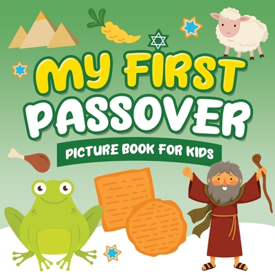 My First Passover Picture Book for Kids: A Fun Holiday Book full of Images for Little Kids Ages 2-5 and all ages - A Great Pesach Passover gift for Ki Cover Image