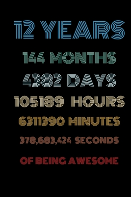 12 years of being awesome: Vintage Birthday gift for 12 years old / 12th birthday gifts for kids, men and women Cover Image