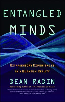 Entangled Minds: Extrasensory Experiences in a Quantum Reality Cover Image