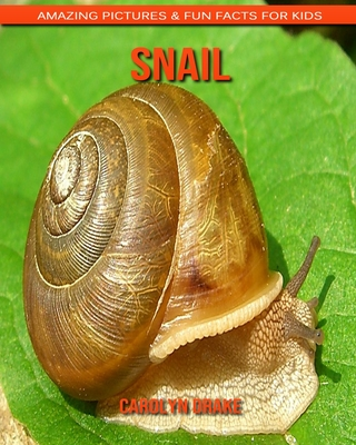Snail: Amazing Pictures & Fun Facts for Kids Cover Image