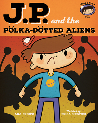 JP and the Polka-Dotted Aliens: Feeling Angry (My Emotions and Me) Cover Image