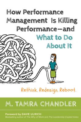 How Performance Management Is Killing Performance#and What to Do About It: Rethink, Redesign, Reboot Cover Image