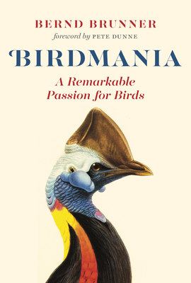 Birdmania: A Remarkable Passion for Birds Cover Image