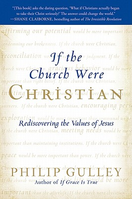 If the Church Were Christian: Rediscovering the Values of Jesus Cover Image