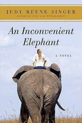 An Inconvenient Elephant: A Novel (A Still Life with Elephant Novel #2) Cover Image