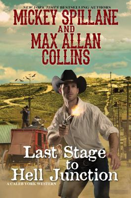Cover for Last Stage to Hell Junction (A Caleb York Western #4)