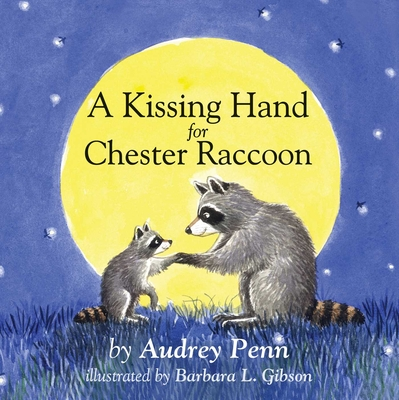A Kissing Hand for Chester Raccoon (The Kissing Hand Series) Cover Image