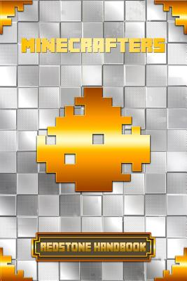 Minecrafters Redstone Handbook: Ultimate Collector's Edition Cover Image
