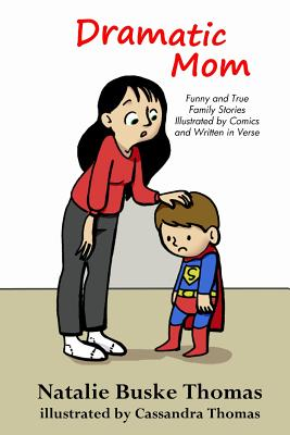 Dramatic Mom: Funny and True Family Stories Illustrated by Comics and Written in Verse Cover Image