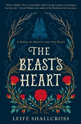 The Beast's Heart: A Novel of Beauty and the Beast Cover Image