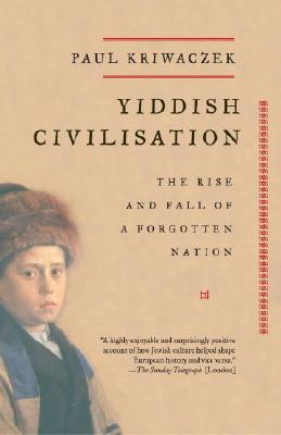 Yiddish Civilisation: The Rise and Fall of a Forgotten Nation Cover Image