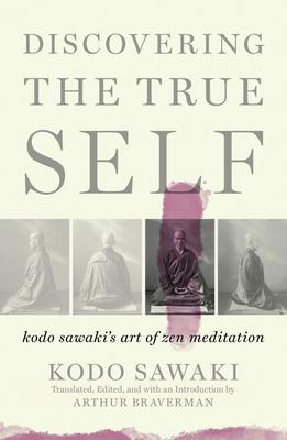 Discovering the True Self: Kodo Sawaki's Art of Zen Meditation Cover Image