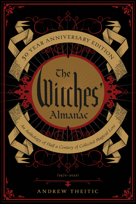 The Witches' Almanac 50 Year Anniversary Edition: An Anthology of Half a Century of Collected Magical Lore Cover Image