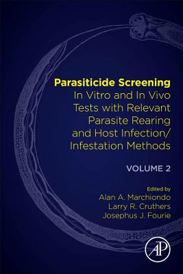 Parasiticide Screening: Volume 2: In Vitro and in Vivo Tests with Relevant Parasite Rearing and Host Infection/Infestation Methods Cover Image