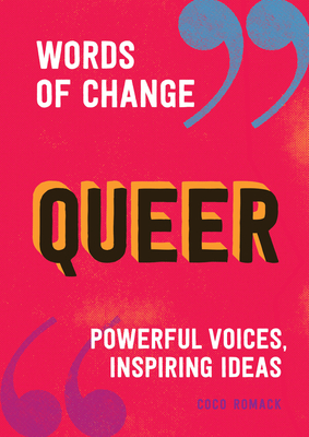 Queer (Words of Change series): Powerful Voices, Inspiring Ideas Cover Image