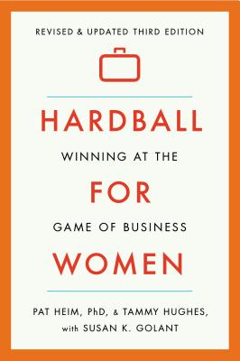 Hardball for Women: Winning at the Game of Business: Third Edition Cover Image