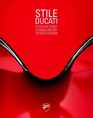 Stile Ducati: A Visual History of Ducati Design Cover Image