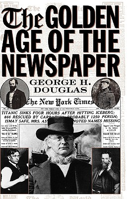 The Golden Age of the Newspaper Cover Image