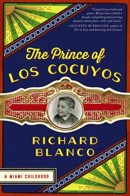 The Prince of los Cocuyos: A Miami Childhood Cover Image