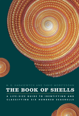 The Book of Shells: A Life-Size Guide to Identifying and Classifying Six Hundred Seashells Cover Image
