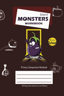School of Monsters Workbook, A5 Size, Wide Ruled, White Paper, Primary Composition Notebook, 102 Sheets (Coffee) Cover Image