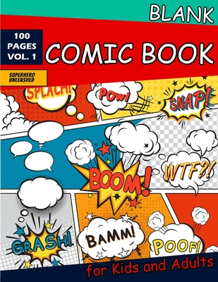 Blank Comic Book for Kids and Adults: 100 Fun and Unique Templates, Draw Your Own Comics, A Large Sketchbook for Kids and Adults Cover Image