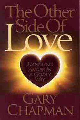 The Other Side of Love: Handling Anger in a Godly Way Cover Image