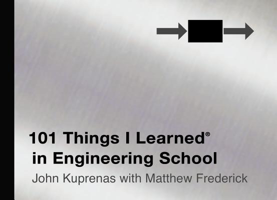 101 Things I Learned ® in Engineering School Cover Image