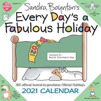 Sandra Boynton's Every Day's a Fabulous Holiday 2021 Wall Calendar Cover Image