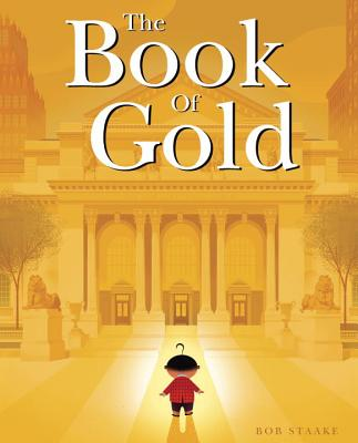 The Book of Gold by Bob Staake