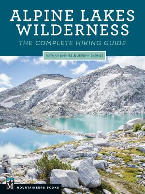 Alpine Lakes Wilderness: The Complete Hiking Guide Cover Image