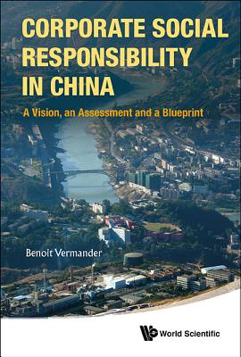 Corporate Social Responsibility in China: A Vision, an Assessment and a Blueprint Cover Image
