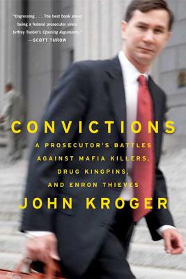 Convictions: A Prosecutor's Battles Against Mafia Killers, Drug Kingpins, and Enron Thieves Cover Image