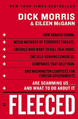 Fleeced: How Barack Obama, Media Mockery of Terrorist Threats, Liberals Who Want to Kill Talk Radio, the Self-Serving Congress, Cover Image