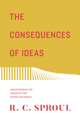 The Consequences of Ideas (Redesign): Understanding the Concepts That Shaped Our World Cover Image
