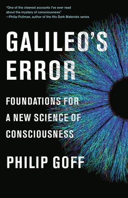 Galileo's Error: Foundations for a New Science of Consciousness Cover Image
