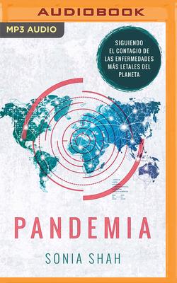 Pandemia (Narración En Castellano): Mapa del Contagio de Las Enfermedades Más Letales del Planeta Cover Image
