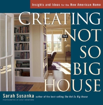 Creating the Not So Big House Cover