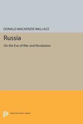 Russia: On the Eve of War and Revolution (Princeton Legacy Library #514) Cover Image