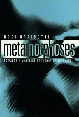 Metamorphoses: Towards a Materialist Theory of Becoming Cover Image