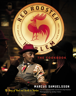 The Red Rooster Cookbook: The Story of Food and Hustle in Harlem Cover Image