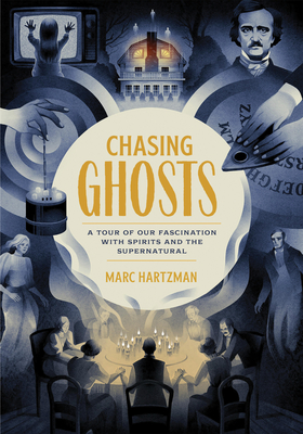 Chasing Ghosts: A Tour of Our Fascination with Spirits and the Supernatural cover