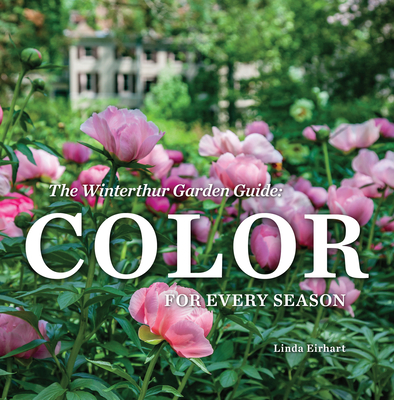 The Winterthur Garden Guide: Color for Every Season Cover Image