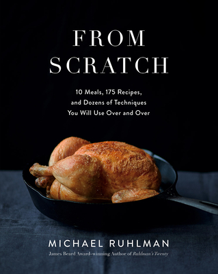 From Scratch: 10 Meals, 175 Recipes, and Dozens of Techniques You Will Use Over and Over Cover Image