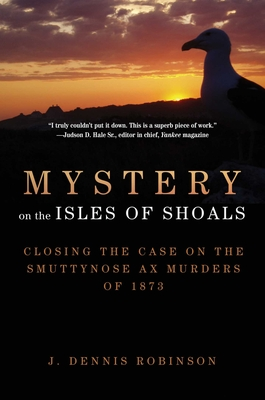 Mystery on the Isles of Shoals: Closing the Case on the Smuttynose Ax Murders of 1873 Cover Image
