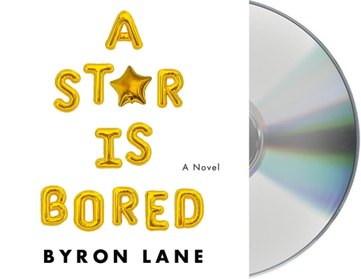 A Star Is Bored: A Novel Cover Image